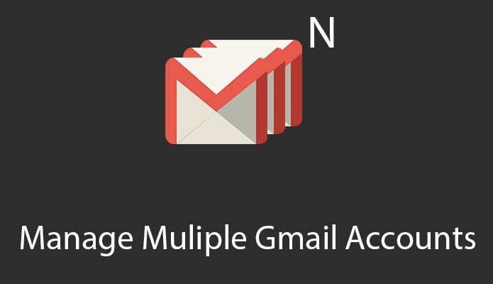 How To Manage Multiple Gmail Accounts Simultaneously