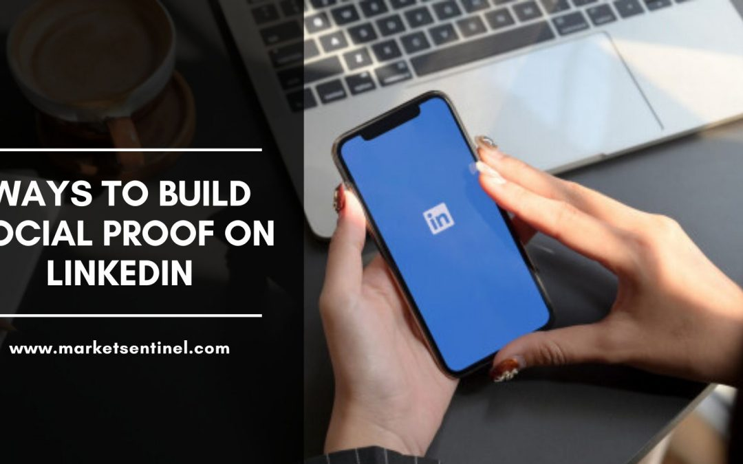 Ways to Build Social Proof on LinkedIn