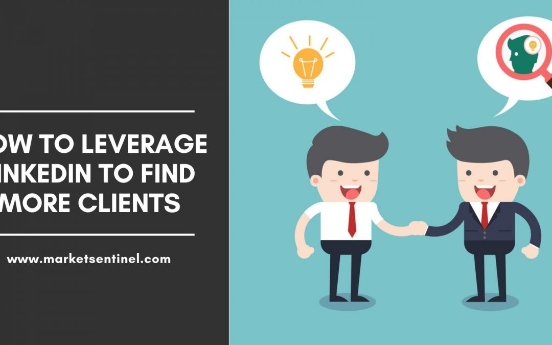 How To Leverage LinkedIn To Find More Clients