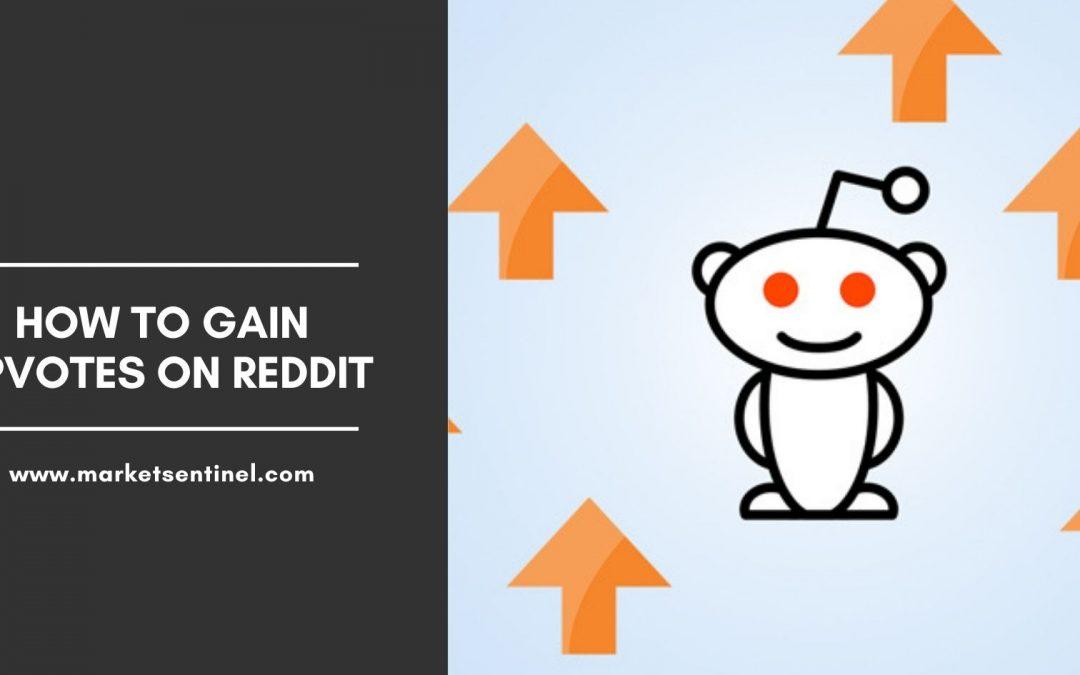 How To Gain Upvotes on Reddit